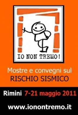 Io Non Tremo! – Rimini 7-21 maggio 2011