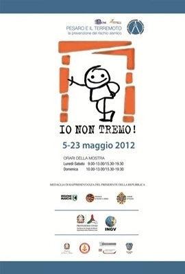 24/04/2012 – Io Non Tremo Pesaro 5-23 maggio 2012